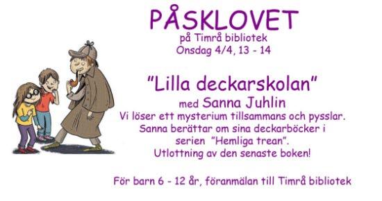 Påsklov, Timrå bibliotek, lilla deckarskolan med Sanna Juhlin 4/4, 13.00-14.00